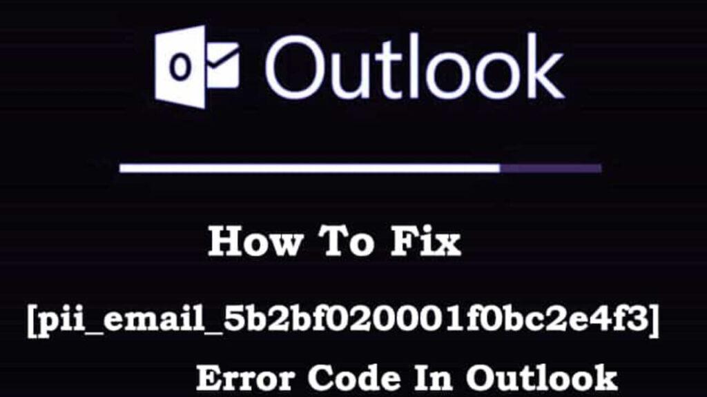 [pii_email_5b2bf020001f0bc2e4f3] Error Code Solved